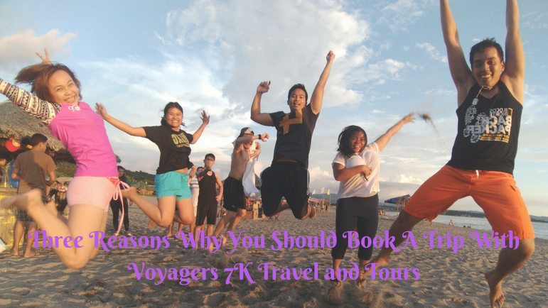 Three Reasons Why You Should Book A Trip With Voyagers 7K Travel and Tours