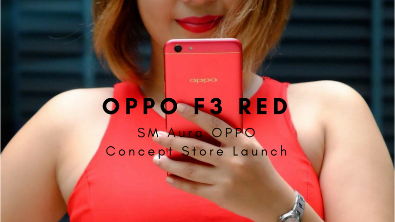 OPPO F3 Red x SM Aura OPPO Concept Store Launch
